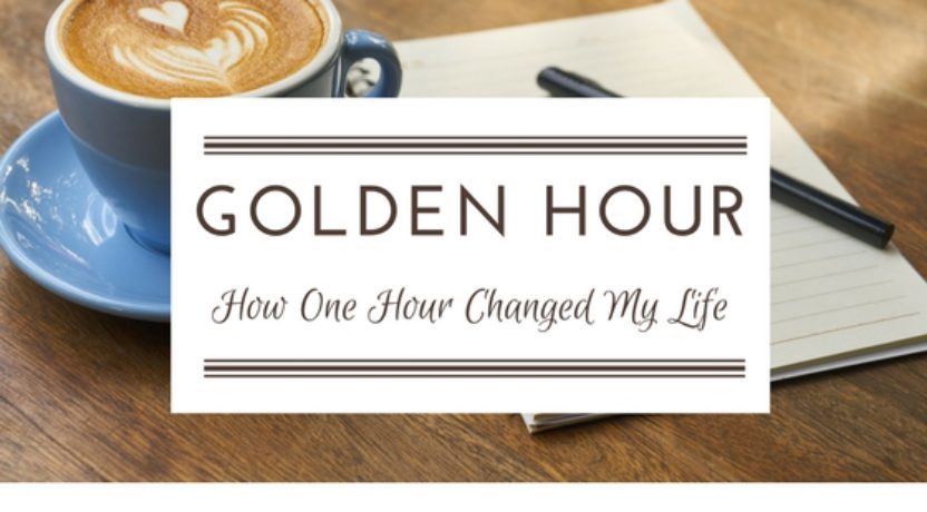 The Golden Hour: How One Hour Changed My Life
