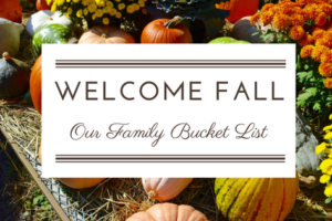 Welcome Fall: Our Family Fall Bucket List